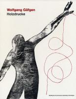 Wolfgang Gäfgen - Katalogeinband Holzdrucke