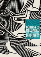 Katalogeinband Dürer & Co reloaded. Von alter Grafik inspiriert