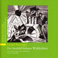 "Katalogeinband - Lyonel Feininger. ""Ein Sinnbild höherer Wirklichkeit"""