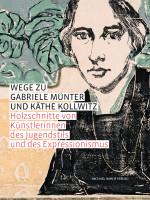 Katalogeinband Wege zu Gabriele Münter und Käthe Kollwitz - Holzschnitte von Künstlerinnen des Jugendstils und des Expressionismus