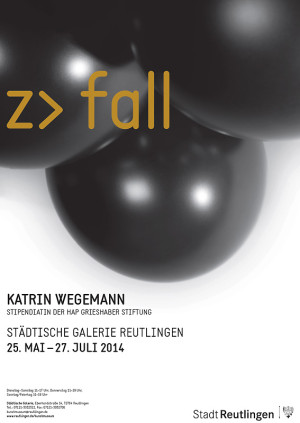Ausstellungsplakat - ZU FALL Katrin Wegemann