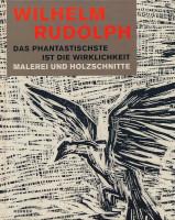 Katalogeinband - Wilhelm Rudolph. Das Phantastischste ist die Wirklichkeit