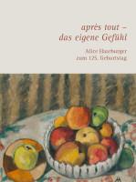 Katalogeinband après tout – das eigene Gefühl. Alice Haarburger zum 125. Geburtstag