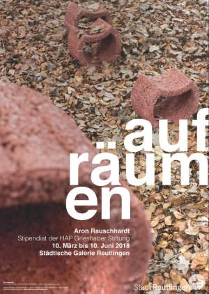 Ausstellungsplakat: aufräumen - Aron Rauschhardt