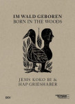 Katalogeinband Im Wald geboren. Jems Koko Bi & HAP Grieshaber, 2020