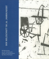 Katalogeinband Bestandsverzeichnis: Der Holzschnitt im 20. Jahrhundert. 99 Meisterwerke aus der Sammlung des Kunstmuseums Reutlingen