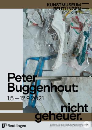 Plakat zur Ausstellung Peter Buggenhout. nicht geheuer im Kunstmuseum Reutlingen konkret, 2021.