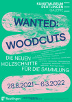 Plakat zur Ausstellung Wanted: Woodcuts. Kunstmuseum Reutlingen Galerie, 2021.