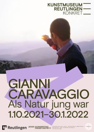 Plakat zur Ausstellung Gianni Caravaggio. Als Natur jung war, Kunstmuseum Reutlingen konkret, 2021, Gestaltung: Studio Pandan.