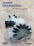 Cover des Katalogs Gianni Caravaggio. Als Natur jung war, Kunstmuseum Reutlingen   konkret, 2021